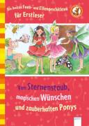 Arena - Die besten Feen-und Elfengeschichten für Erstleser: Von Sternenstaub, magischen Wünschen und zauberhaften Ponys. Lesebuc